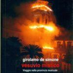 """Il """"Vesuvio mistico"""" di Girolamo De Simone. Un grande viaggio tra i suoni e la musica di un territorio"""