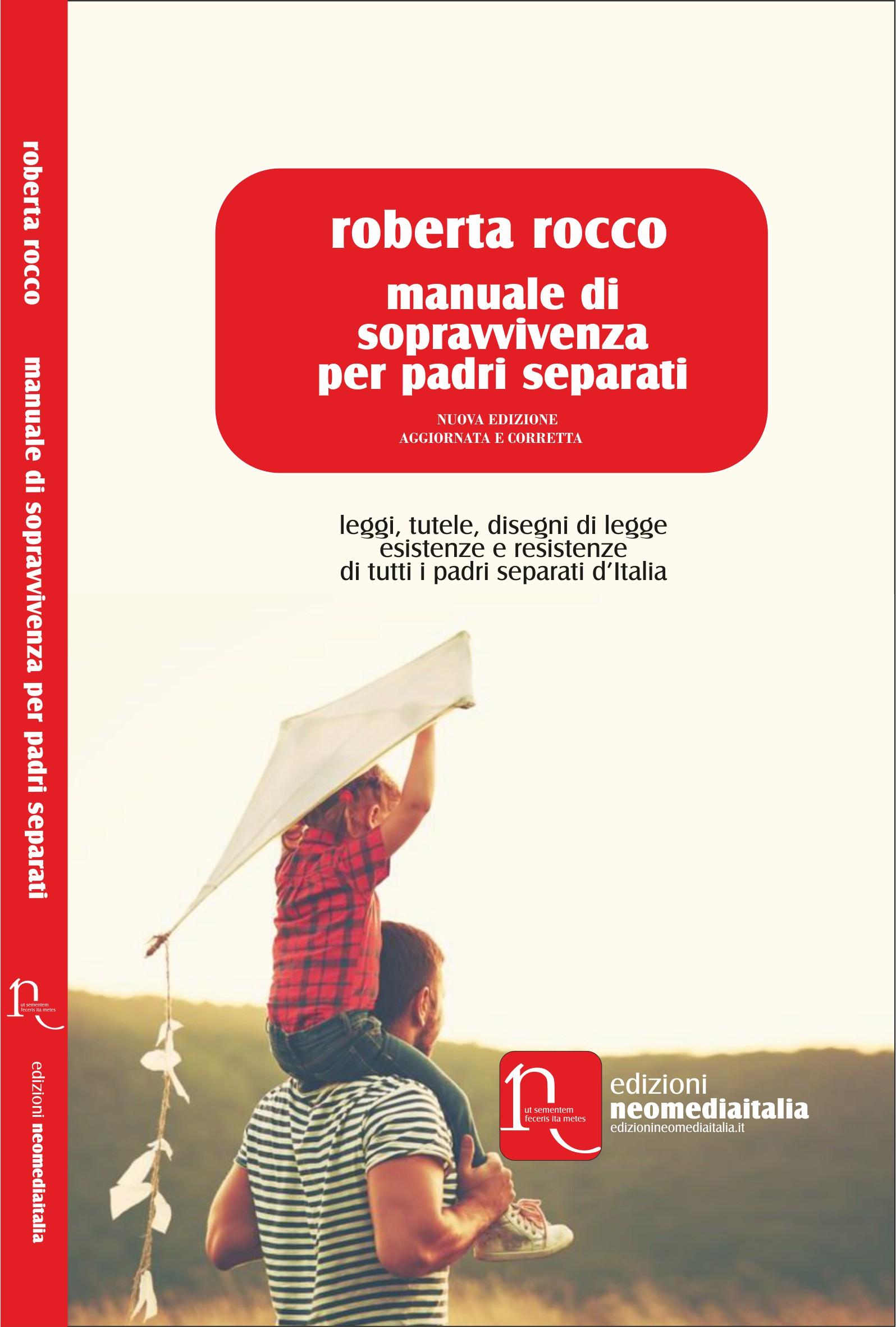 """Il """"manuale per padri separati"""" di Roberta Rocco. L'impegno straordinario di una donna al servizio della giustizia"""