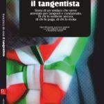 """Il tangentista, libro/inchiesta di Francesco de Rosa che """"squarcia"""" il fenomeno della corruzione"""