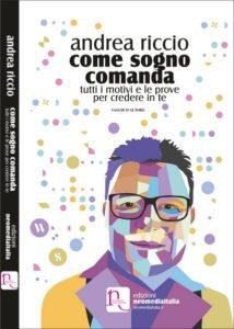 """""""Come sogno comanda"""" il libro di Andrea Riccio"""