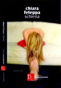 """""""Schiena"""" è il romanzo di Chiara Feleppa che scandaglia i meandri dell'amore"""